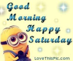 Good Morning Happy Saturday.jpg