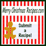 Submit a Christmas recipe to Merry Christmas Recipes.com