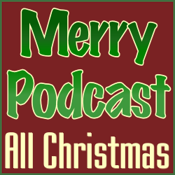 Merry Podcast #39 — Anticipating Santa