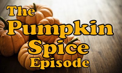 Merry Podcast #48 — The Pumpkin Spice Episode
