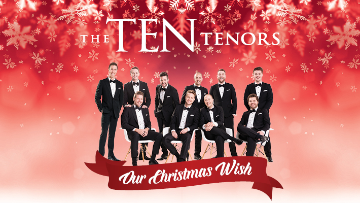 Ten Tenors All I Want for Christmas