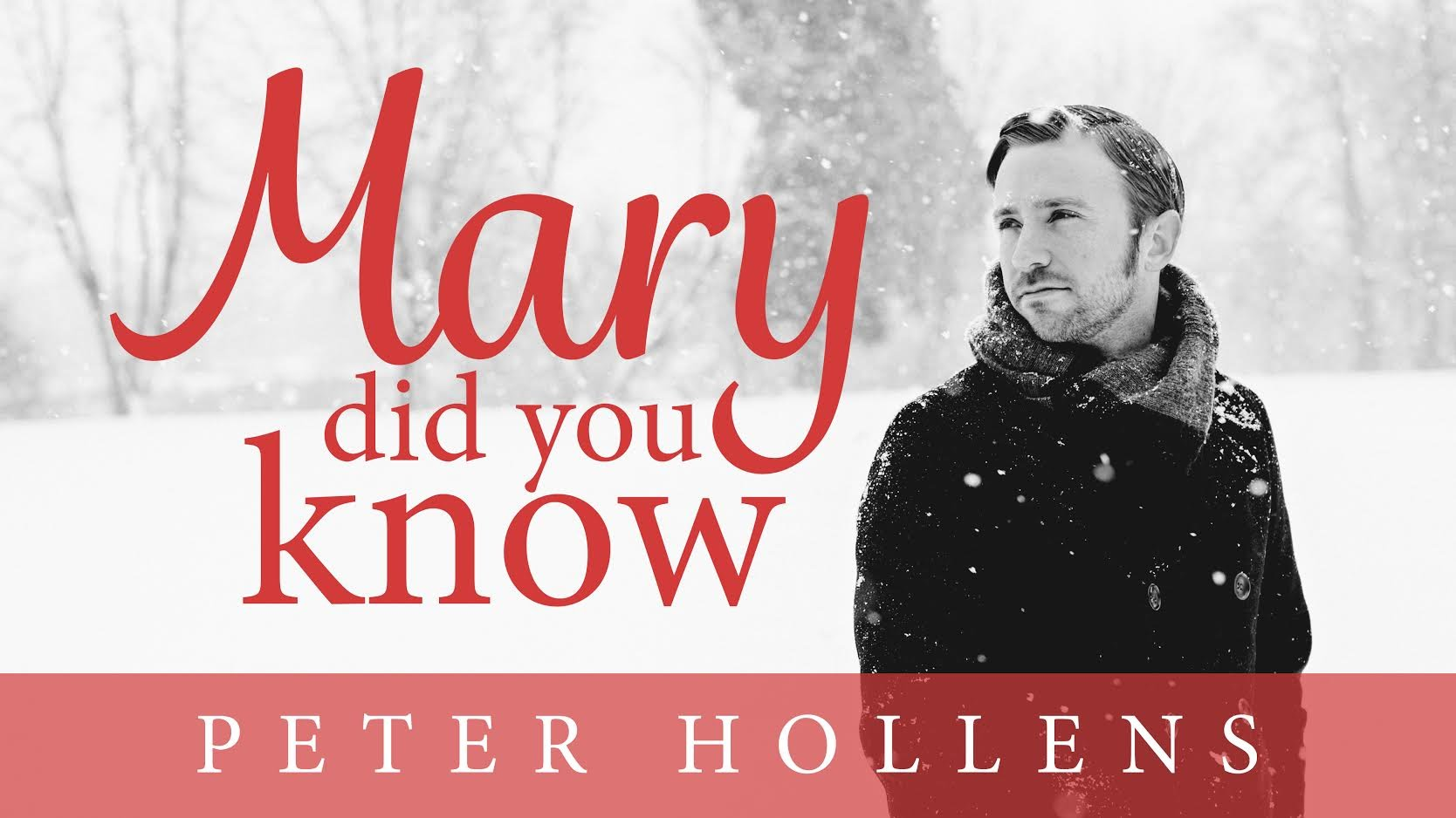 Peter Hollens' Soaring Version of Mary Did You Know - My Merry Christmas