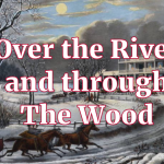 Over the River and Through the Wood