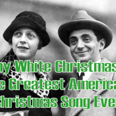 Why White Christmas is the Greatest American Christmas Song Ever