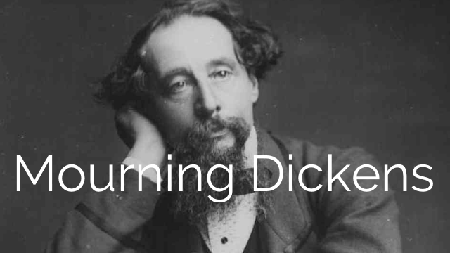 Mourning Dickens