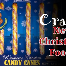 Crazy New Foods of Christmas