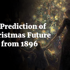 A Prediction of Christmas Future from 1896