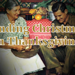 Finding Christmas in Thanksgiving