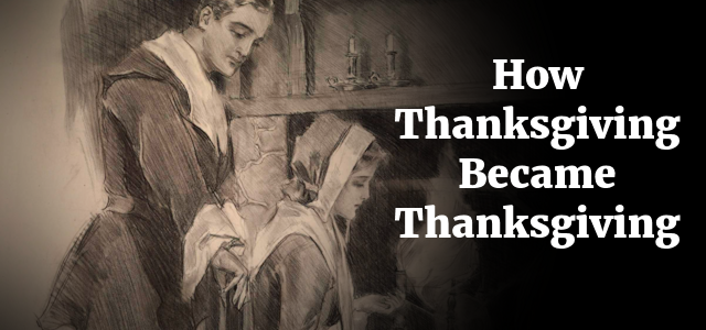 How Thanksgiving Became Thanksgiving