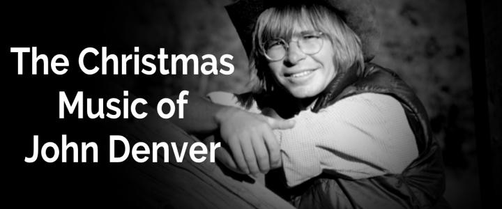 The Christmas Music of John Denver