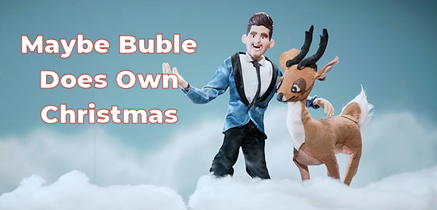 Maybe Buble Does Own Christmas