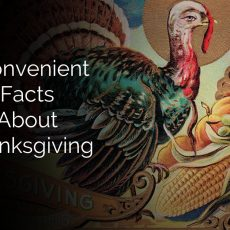 Inconvenient Facts About Thanksgiving