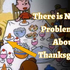 Thanksgiving? Not a Problem