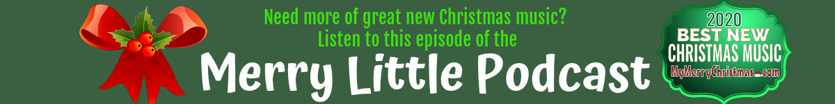 New Christmas Music 2020 - Merry Little Podcast